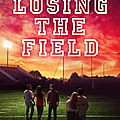 Losing the field ❉❉❉ abbi glines