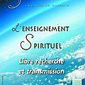 L'enseignement spirituel, libre recherche et transmission