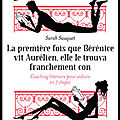 La première fois que bérénice vit aurélien, elle le trouva franchement con - sarah sauquet - editions eyrolles